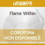 FLAME WITHIN                              cd musicale di STREAM OF PASSION