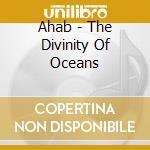 Ahab - The Divinity Of Oceans cd musicale di AHAB