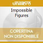 IMPOSSIBLE FIGURES cd musicale di MAGELLAN