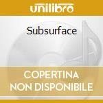 SUBSURFACE cd musicale di THRESHOLD