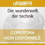 Die wunderwelt der technik cd musicale