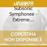 Subsonic Symphonee - Extreme Evolution cd musicale di Evolution Subsonic