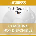 FIRST DECADE, THE                         cd musicale di CALIFORNIA GUITAR TR