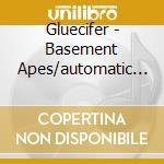 BASEMENT APES/AUTOMATIC THRILL            cd musicale di GLUECIFER
