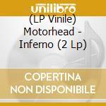 (LP VINILE) INFERNO                                   lp vinile di MOTORHEAD