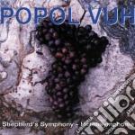 Popol Vuh - Shepherd's Symphony cd musicale di Vuh Popol