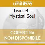Twinset - Mystical Soul cd musicale di TWINSET