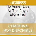 (LP VINILE) LIVE AT THE ROYAL ALBERT HALL             lp vinile di The Who