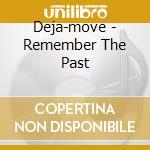 REMEMBER THE FUTURE cd musicale di DEJA MOVE