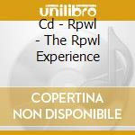 CD - RPWL - THE RPWL EXPERIENCE cd musicale di RPWL