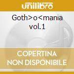 Goth>o<mania vol.1 cd musicale