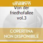 Von der friedhofallee vol.3 cd musicale