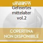 Gefeiertes mittelalter vol.2 cd musicale