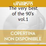 The very best of the 90's vol.1 cd musicale