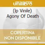 (LP VINILE) AGONY OF DEATH                            lp vinile di Moses Holy