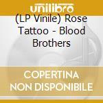 (LP VINILE) BLOOD BROTHERS                            lp vinile di Tattoo Rose