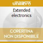 Extended electronics cd musicale