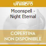 Moonspell - Night Eternal cd musicale di MOONSPELL