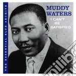 Muddy Waters - I Can't Be Satisfied cd musicale di Muddy Waters
