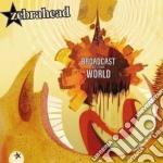 Zebrahead - Broadcast To The World cd musicale di ZEBRAHEAD