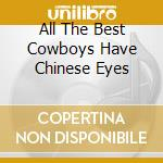ALL THE BEST COWBOYS HAVE CHINESE EYES cd musicale di Pete Townshend