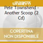 ANOTHER SCOOP cd musicale di Pete Townshend