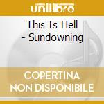 This Is Hell - Sundowning cd musicale di THIS IS HELL