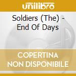 CD - SOLDIERS - END OF DAYS cd musicale di SOLDIERS