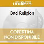 BAD RELIGION                              cd musicale di Abbot Brazen