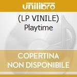 (LP VINILE) Playtime lp vinile