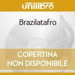 Brazilatafro cd musicale di Gabriel Rosati