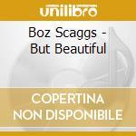 But beautiful cd musicale di Boz Scaggs