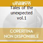 Tales of the unexpected vol.1 cd musicale