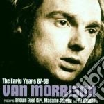 Van Morrison - The Early Years 67-68 cd musicale di Van Morrison