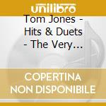 Tom Jones - Hits & Duets - The Very Best Of Tom Jones cd musicale di Tom Jones
