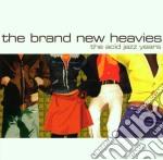 Brand New Heavies - Acid Jazz Years cd musicale di Brand new heavies