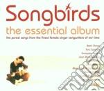 SONGBIRDS/THE ESSENTIAL ALBUM cd musicale di ARTISTI VARI (2CD)