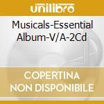 Musicals the essential album cd musicale di Artisti Vari
