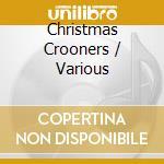 Various - Christmas Crooners cd musicale