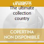 The ultimate collection country cd musicale di Artisti Vari