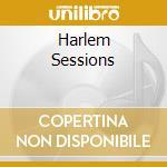 Various - Harlem Sessions cd musicale di ARTISTI VARI (2CD)