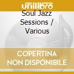 Various - Soul Jazz Sessions cd musicale di ARTISTI VARI