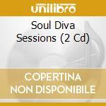 Soul diva sessions cd musicale di Artisti Vari