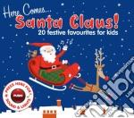 HERE COMES..SANTA CLAUS                   cd musicale di Here comes..santa cl