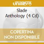SLADE ANTHOLOGY (4 CD) cd musicale di SLADE