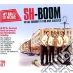 Sh-boom - vocal harmony & doo-woop class cd musicale di Artisti Vari