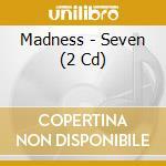 7 - DELUXE 30TH ANN.                      cd musicale di MADNESS