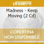 Keep moving (deluxe ed. 2cd cd musicale di MADNESS