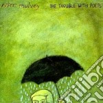 Peter Mulvey - The Trouble With Poets cd musicale di Mulvey Peter