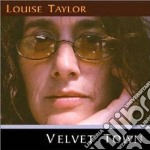 Louise Taylor - Velvet Town cd musicale di Taylor Louise